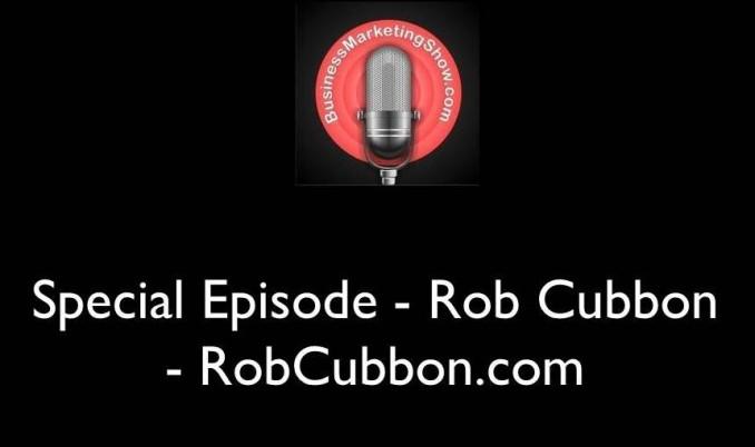 Special Episode - Rob Cubbon - RobCubbon.com