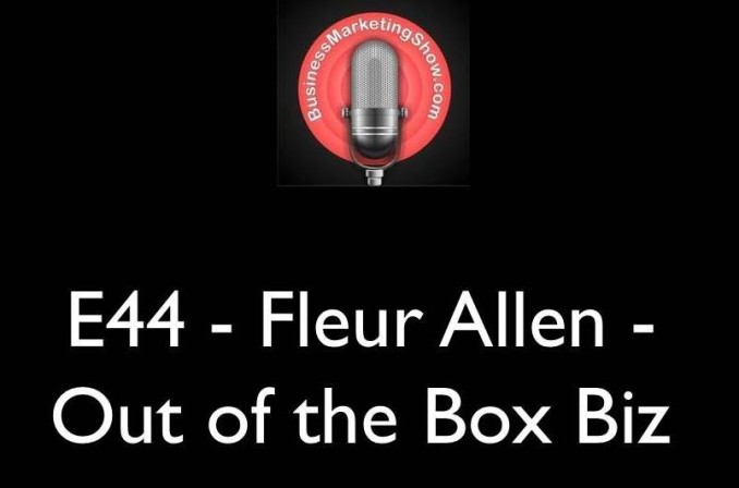 E44 - Fleur Allen - Out of the Box Biz