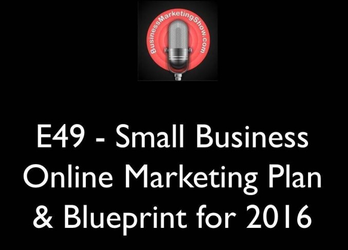E49 - Small Business Online Marketing Plan & Blueprint for 2016
