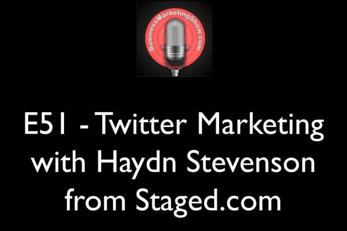 E51 - Twitter Marketing with Haydn Stevenson from Staged.com