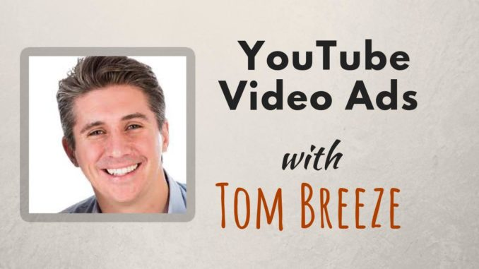 The business marketing show with ed keay smith and brendan tully e91 youtube video ads with tom breeze reheart Choice Image